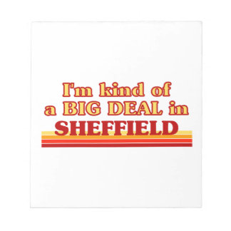 I´m kind of a big deal in Sheffield Notepad