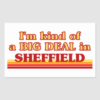 I´m kind of a big deal in Sheffield Rectangular Sticker