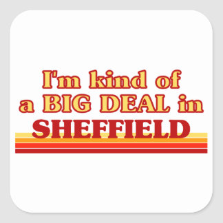 I´m kind of a big deal in Sheffield Square Sticker
