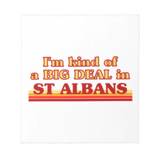 I´m kind of a big deal in St Albans Notepad
