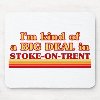 I´m kind of a big deal in Stoke-on-Trent Mouse Pad