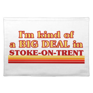 I´m kind of a big deal in Stoke-on-Trent Placemat