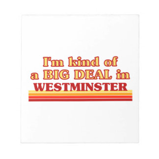 I´m kind of a big deal in Westminster Notepad