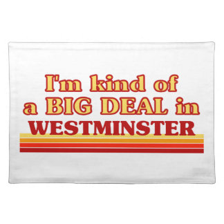 I´m kind of a big deal in Westminster Placemat