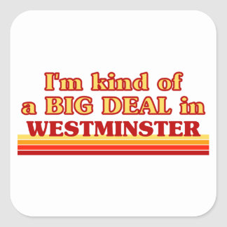 I´m kind of a big deal in Westminster Square Sticker