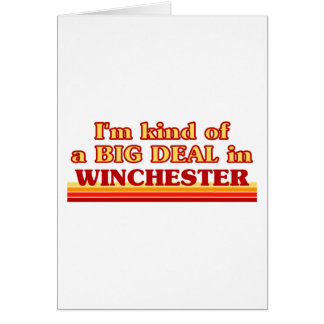 I´m kind of a big deal in Winchester Card