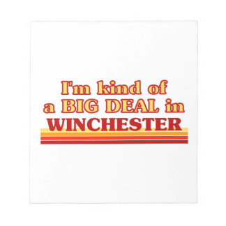 I´m kind of a big deal in Winchester Notepad