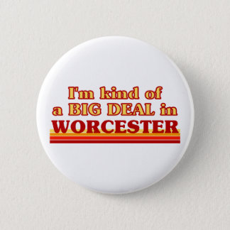 I´m kind of a big deal in Worcester 6 Cm Round Badge