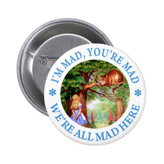I m mad you re mad we re all mad here buttons