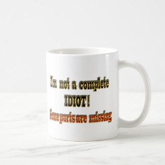 I m not a complete Idiot Mug