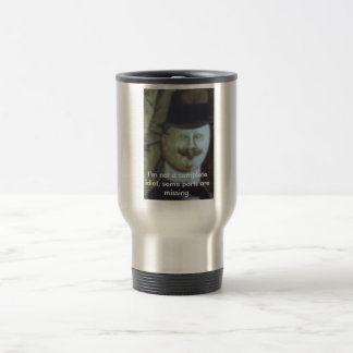 I'm not a complete idiot stainless steel travel mug