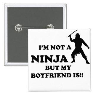 I m Not a Ninja But My Boyfriend Is Pinback Button