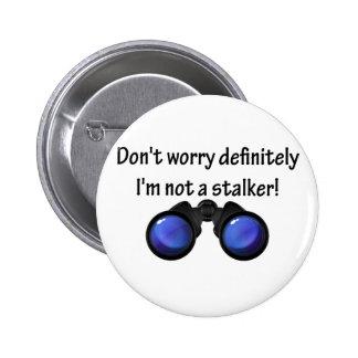 I m not a stalker botón