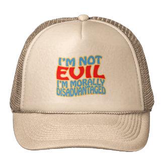 I m Not Evil I m Morally Disadvantaged Trucker Hat