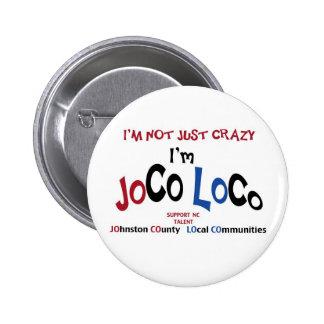 I m Not Just Crazy I m JoCo LoCo Products Pins