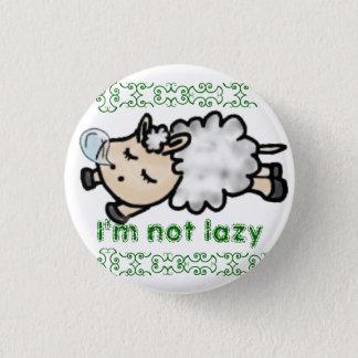 I' m not lazy 3 cm round badge