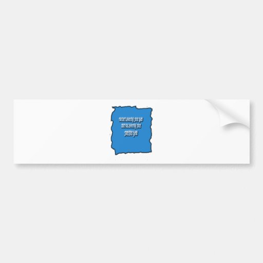 I`m Not Looking For You Sweet Blue Bumper Stickers
