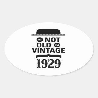 I m not old I m vintage 1929 Oval Sticker