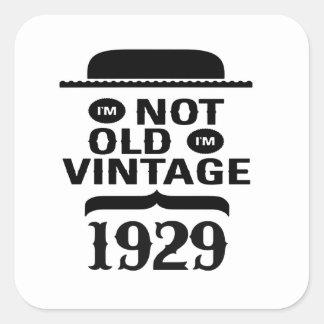 I m not old I m vintage 1929 Square Sticker