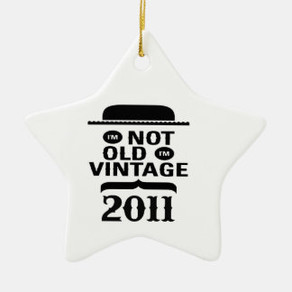 I m not old I m vintage 2011 Christmas Tree Ornaments