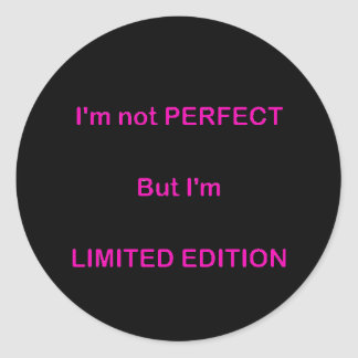 I M NOT PERFECT BUT I M LIMITED EDITION FUNNY QUOT STICKERS