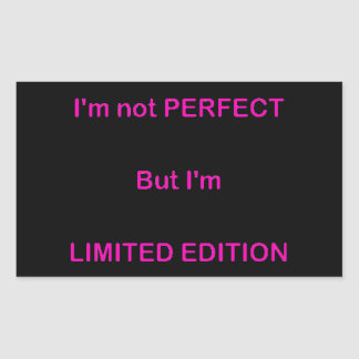 I M NOT PERFECT BUT I M LIMITED EDITION FUNNY QUOT RECTANGLE STICKER