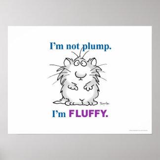 I'M NOT PLUMP, I'M FLUFFY poster by Sandra Boynton