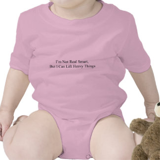 I m Not Real Smart Baby Bodysuit