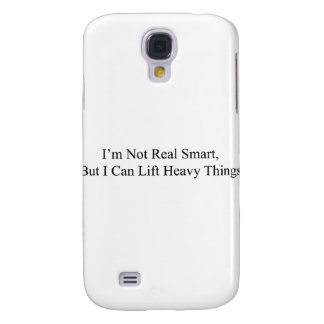 I m Not Real Smart Samsung Galaxy S4 Cases