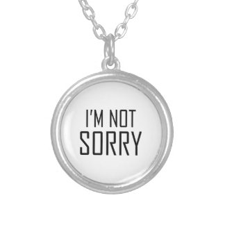 I'm Not Sorry Silver Plated Necklace