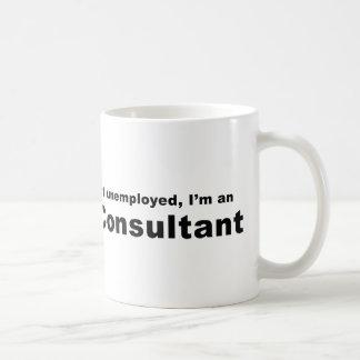 I'm Not Unemployed, I'm An IT Consultant Basic White Mug