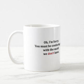 "I""m Not Your Maid!  (personlized it yourself!) Basic White Mug"
