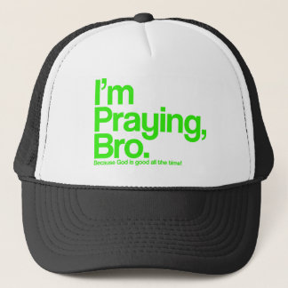 I'm Praying Bro Christian Hat