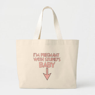 I M PREGNANT WITH STUPID S BABY png Bag