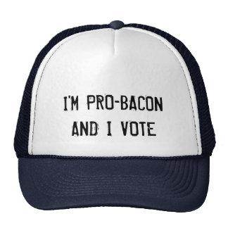 I'm pro-bacon and I vote trucker hat