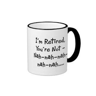 I m Retired Coffee Mugs
