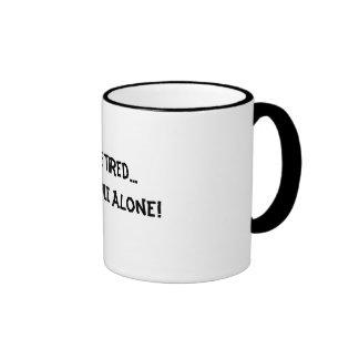 I m Retired Leave Me Alone Coffee Mug