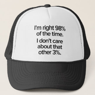 I'm right 98% of the time trucker hat
