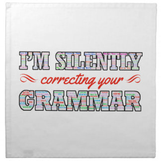 I'm silently correcting your Grammar Napkin