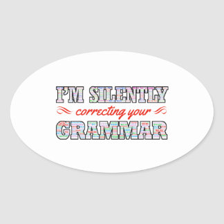 I'm silently correcting your Grammar Oval Sticker