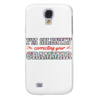 I'm silently correcting your Grammar Samsung Galaxy S4 Case