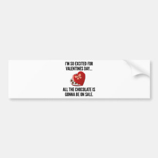 I'm So Excited For Valentine's Day… Bumper Sticker