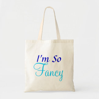I m So Fancy Budget Tote Tote Bags