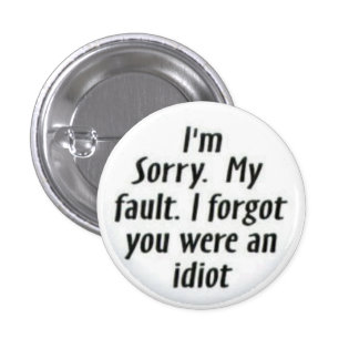 I m Sorry My Fault Pins