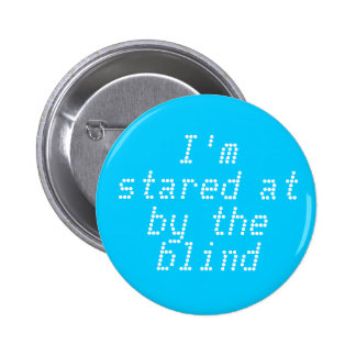 I m stared at by the blind pinback button