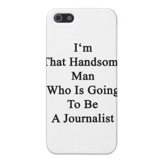 I m That Handsome Man Who Is Going To Be A Journal iPhone 5/5S Case