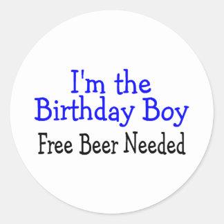 I m The Birthday Boy Free Beer Needed Round Sticker
