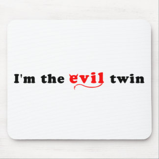I m The Evil Twin Mouse Pad
