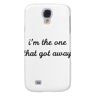 I m The One That Got Away Samsung Galaxy S4 Cases
