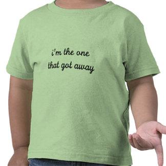 I m The One That Got Away T-shirt